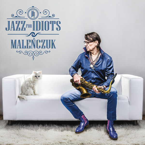 MacIej Malenczuk - Jazz For Idiots