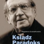 Magdalena Grzebałowska. Ksiądz Paradoks / Znak