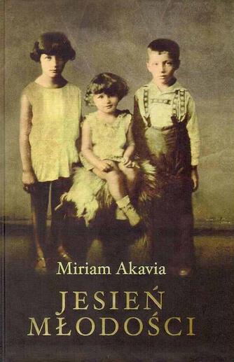 Jesień młodości Miriam Akavia